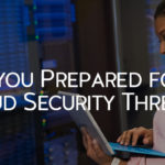 How to Protect Your Environment from Cloud Security Threats